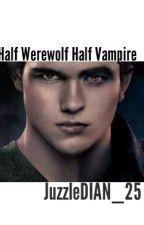 Half Werewolf Half Vampire by JuzzleDIAN_25
