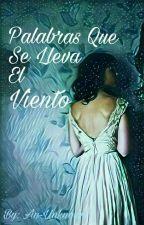 """""""Palabras Que Se Lleva El Viento"""" by An-unknown"""