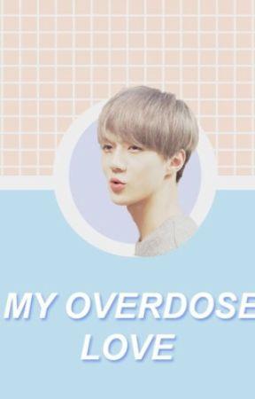 My Overdose Love ; SEHUN EXO by donuthun