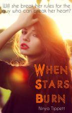 When Stars Burn by ninyatippett