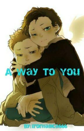 A Way To You (Destiel AU) by Irontallica666