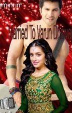 Married to Varun Dhawan by niminum