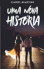 Uma Nova História by carol-cm