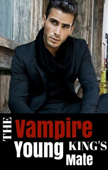 The vampire King's young Mate