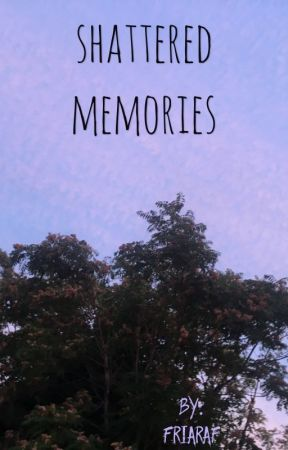 shattered memories ; Lucaya {✔️} by friaraf