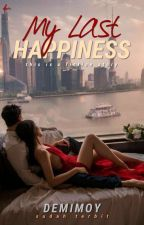 My Last Happiness by demimoy