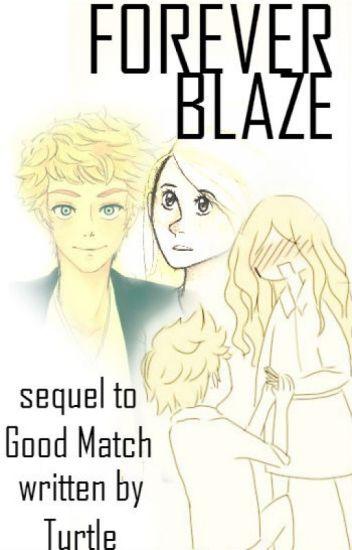 Forever Blaze (Sequel to Good Match)