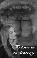 To love is to destroy || vampire diaries. by OdairPlz