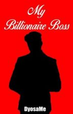 My Billionaire Boss by Mimishyl