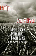 Help, I'm Alive {A Multi-Fandom Hunger Games} by KatieWeasley394