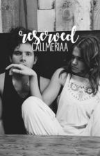reserved;h.g [DISCONTINUED] by callmeriaa