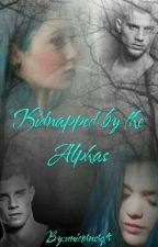 Kidnapped by the Alphas by Eundem