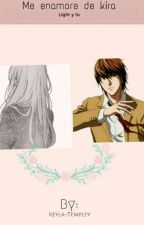 Enamorada De Kira (Light Yagami Y Tu) by keyla-Basdogan