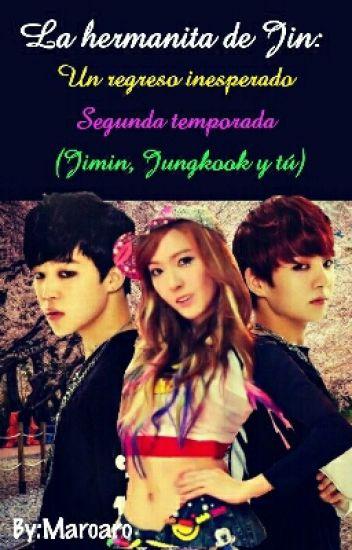 La Hermanita De Jin: Un Regreso Inesperado (Jimin, Jungkook, Y Tu)