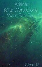 Ariana (Star Wars Clone Wars Fan-Fic) by Silentx13