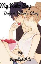 My Neko Boy: Dawn And Dalton || A Neko Story by RoyaltyWhite