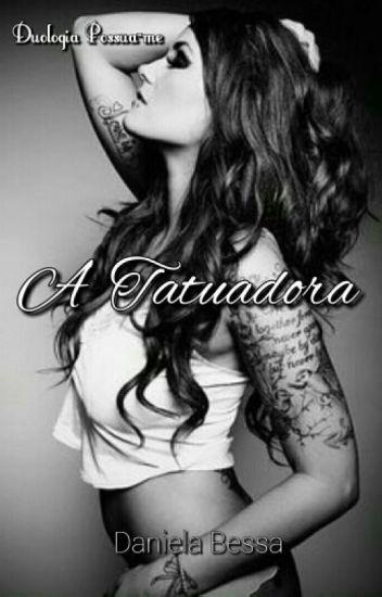 A tatuadora - Duologia Possua-me