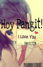 Hoy Pangit! I Love You [My Pervert Husband FANFIC] by plainwhiteshirt