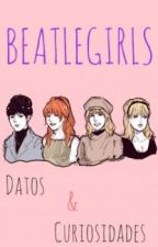 Beatlegirls; Datos & Curiosidades by -Eggman-