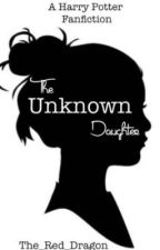 The Unknown Daughter (UNDER EDITING) by The_Red_Dragon