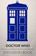 Doctor Who Discussion Book by tisindeedtheflamingo