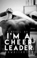 I'm a Cheerleader Book 1 ✔ by KawaiiArtsy