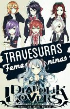 ||Diabolik Lovers|| Travesuras Femeninas by _NxRx_