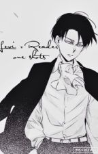 Levi x Reader One shots by CalistaAquino