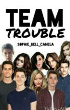 Team Trouble by Sophie_Bell_Canela