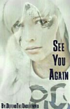 See You Again by DefendTheUndefended
