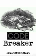 Code Breaker by AquariusRemulus