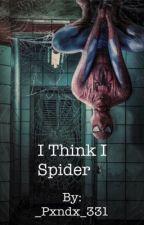I Think I Spider. by _Pxndx_331
