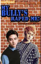 My Bully's Raped Me! (BOYxBOY) by xxKENETOWxx