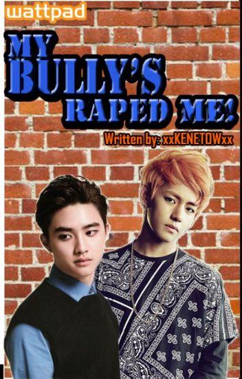 My Bully's Raped Me! (BOYxBOY)