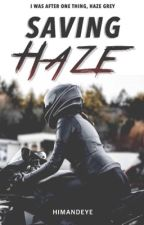 Saving Haze by HimAndEye