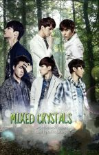 Mixed Crystals [VIXX Fanfiction] ▷HALTED◁ by loveXequations