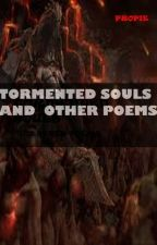 Tormented Souls And Other Poems by Propie