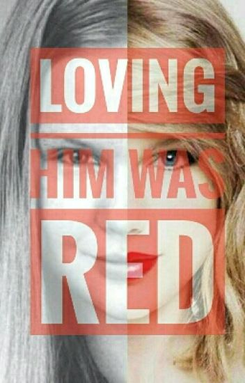 Loving Him Was Red. (Complete)