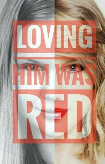 Loving Him Was Red. (In Editing Process)