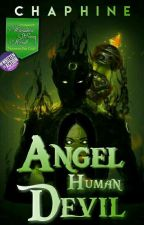 Angel, Human and Devil by Chaphine