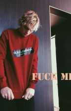 Fuck Me  || Ross Lynch|| by BabyR569