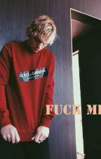 Fuck Me  || Ross Lynch|| by BabyR569