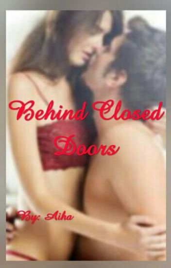 Behind Closed Doors (Completed Story)