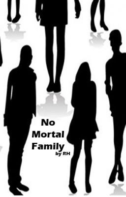 No mortal family