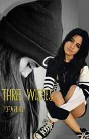 Three wishes (Camren) by Potatehoe