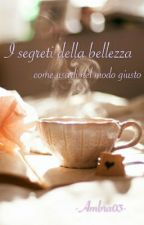 I segreti della bellezza by -Redtree-