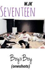 Seventeen BoyxBoy Oneshots  by glassheartsvt