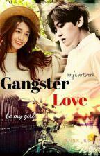 GANGSTER LOVE [BAEKJI EXOPINK FF] by xnnx_glxy
