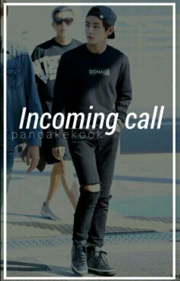 Incoming Call ✘ Taehyung