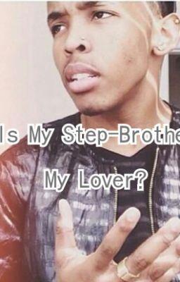 My Step Brother Is My Lover? (EDITING)